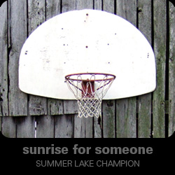 Sunrise for Someone - Summer Lake Champion